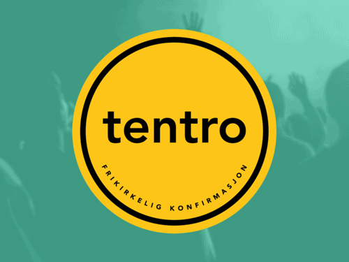Tentro – et ALTERNATIV TIL KONFIRMASJON